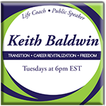 Keith Baldwin Radio Show ~ Right-click to Download the MP3
