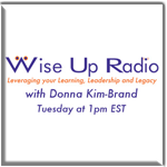 Donna Kim-Brand's 'Wise Up Radio' ~ Right-click to Download the MP3